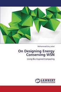 On Designing Energy Conserving Wsn