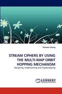 Stream Ciphers by Using the Multi-Map Orbit Hopping Mechanism