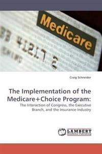 The Implementation of the Medicare+choice Program