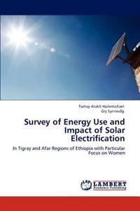 Survey of Energy Use and Impact of Solar Electrification