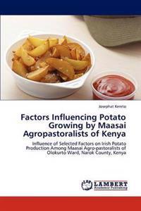 Factors Influencing Potato Growing by Maasai Agropastoralists of Kenya