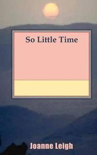 So Little Time