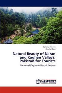 Natural Beauty of Naran and Kaghan Valleys, Pakistan for Tourists