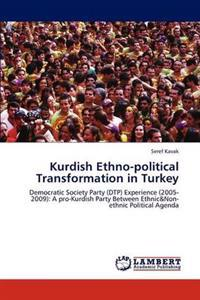 Kurdish Ethno-Political Transformation in Turkey