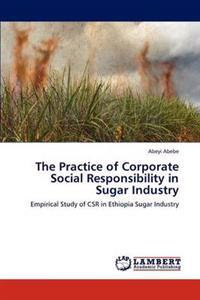 The Practice of Corporate Social Responsibility in Sugar Industry