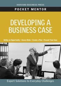 Developing a Business Case - Harvard Business School Press - böcker (9781422129760)     Bokhandel