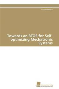 Towards an Rtos for Self-Optimizing Mechatronic Systems