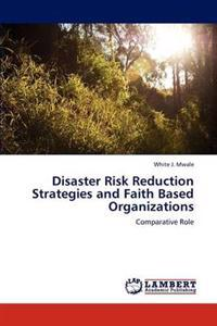 Disaster Risk Reduction Strategies and Faith Based Organizations