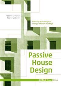 Passive House Design: Planning and Design of Energy-Efficient Buildings