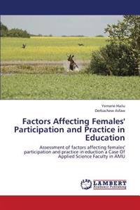 Factors Affecting Females' Participation and Practice in Education