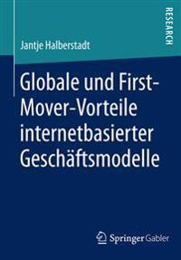 Globale und First-Mover-Vorteile Internetbasierter Geschäftsmodelle