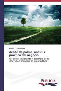 Aceite de Palma, Analisis Practico del Negocio