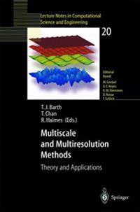 Multiscale and Multiresolution Methods