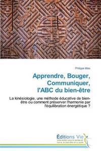 Apprendre, Bouger, Communiquer, L'Abc Du Bien-Aatre