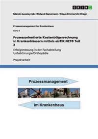 Prozessorientierte Kostentragerrechnung in Krankenhausern Mittels Eistik.Net (R) Teil 2