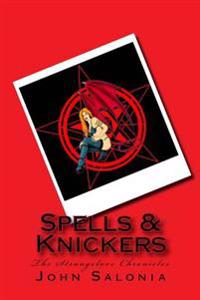 Spells & Knickers: The Strangelove Chronicles