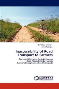Inaccessibility of Road Transport to Farmers