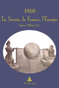 1860: La Savoie, La France, L'Europe