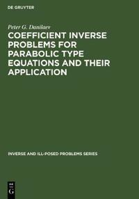 Coefficient Inverse Problems for Parabolic Type Equations and Their Application