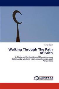 Walking Through the Path of Faith