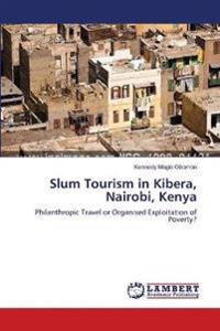 Slum Tourism in Kibera, Nairobi, Kenya