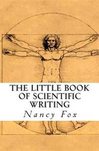 The Little Book of Scientific Writing
