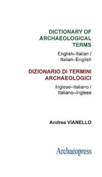 Dictionary of Archaeological Terms: English-Italian / Italian-English