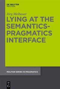 Lying at the Semantics-Pragmatics Interface
