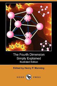 The Fourth Dimension Simply Explained (Illustrated Edition) (Dodo Press)