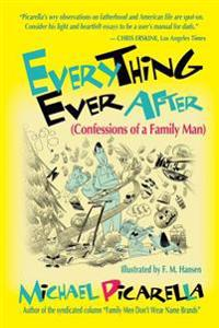 Everything Ever After: (Confessions of a Family Man)
