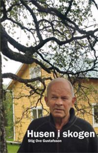 Husen i skogen - Stig Ove Gustafsson - böcker (9789186621988)     Bokhandel