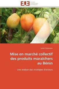 Mise En Marche Collectif Des Produits Maraichers Au Benin