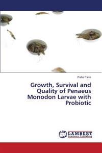 Growth, Survival and Quality of Penaeus Monodon Larvae with Probiotic