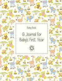 Baby Book: A Journal for Baby's First Year