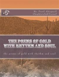The Poems of Gold with Rhythm and Soul
