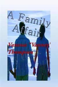 "A Family Affair: ""the Trilogy Affairs"" Novella 1"