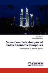 Game Complete Analysis of Classic Economic Duopolies