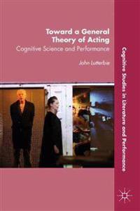 Toward a General Theory of Acting