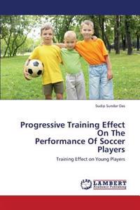 Progressive Training Effect on the Performance of Soccer Players