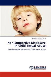 Non-Supportive Disclosure in Child Sexual Abuse