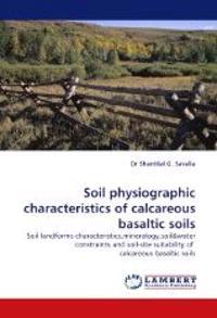 Soil Physiographic Characteristics of Calcareous Basaltic Soils