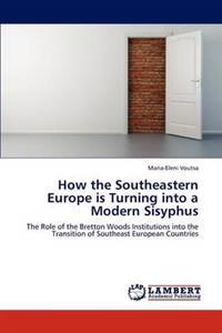 How the Southeastern Europe Is Turning Into a Modern Sisyphus