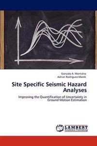 Site Specific Seismic Hazard Analyses