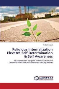 Religious Internalization Elevates Self Determination & Self Awareness