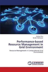 Performance-Based Resource Management in Grid Environment