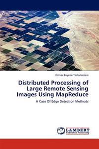 Distributed Processing of Large Remote Sensing Images Using Mapreduce