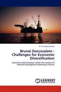 Brunei Darussalam - Challenges for Economic Diversification