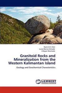 Granitoid Rocks and Mineralization from the Western Kalimantan Island