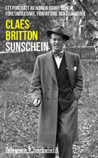 Sunschein : ett porträtt av ikonen Harry Schein, företagsledare, författare och filmmogul