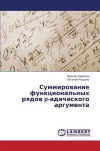 Summirovanie Funktsional'nykh Ryadov P-Adicheskogo Argumenta